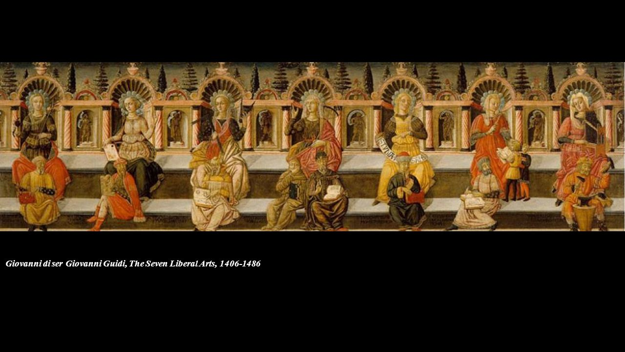 Giovanni di ser Giovanni Guidi, The Seven Liberal Arts, 1406-1486