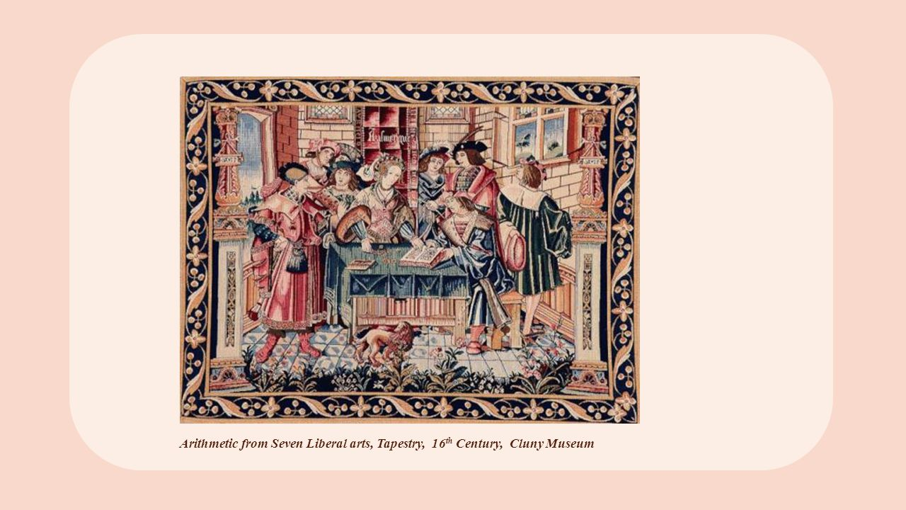 Arithmetic from Seven Liberal arts, Tapestry, 16th Century, Cluny Museum