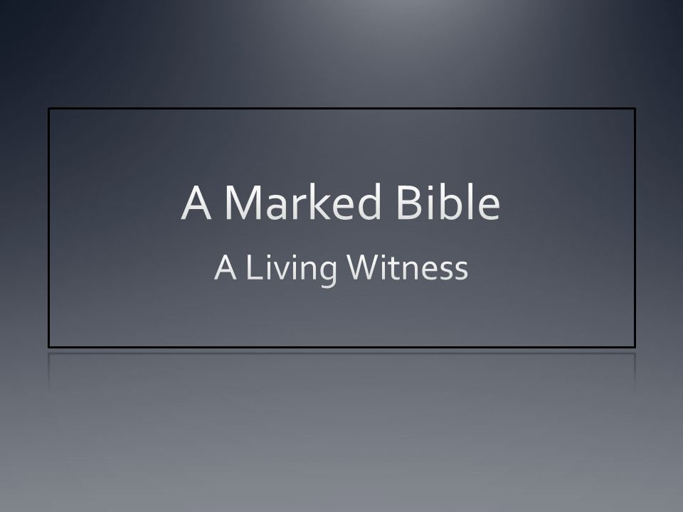 A Marked Bible A Living Witness