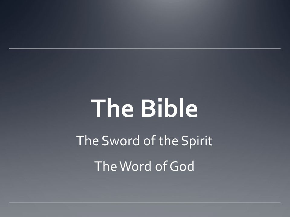 The Bible The Sword of the Spirit The Word of God