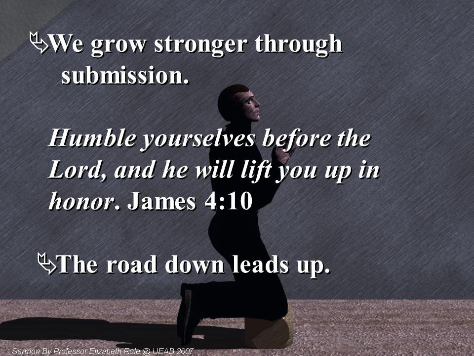 We grow stronger through