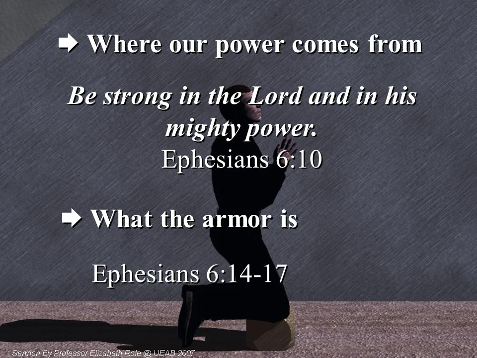 Be strong in the Lord and in his mighty power.