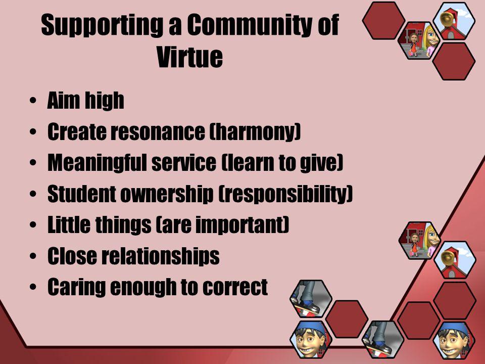 Supporting a Community of Virtue