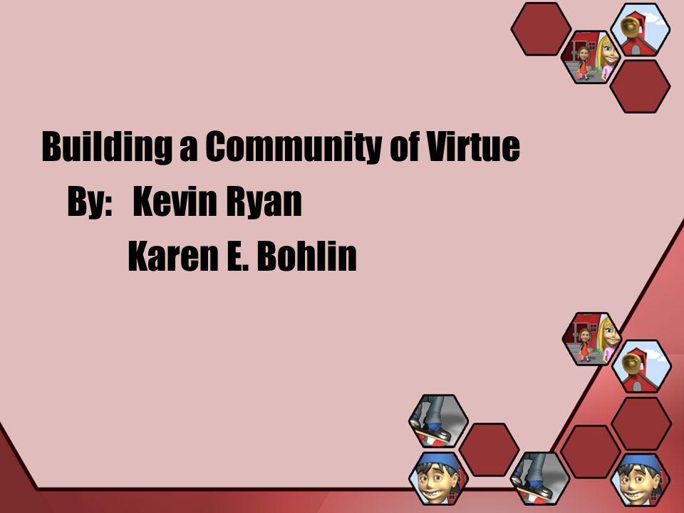 Building a Community of Virtue