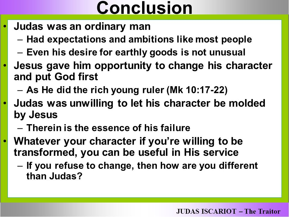Conclusion Judas was an ordinary man