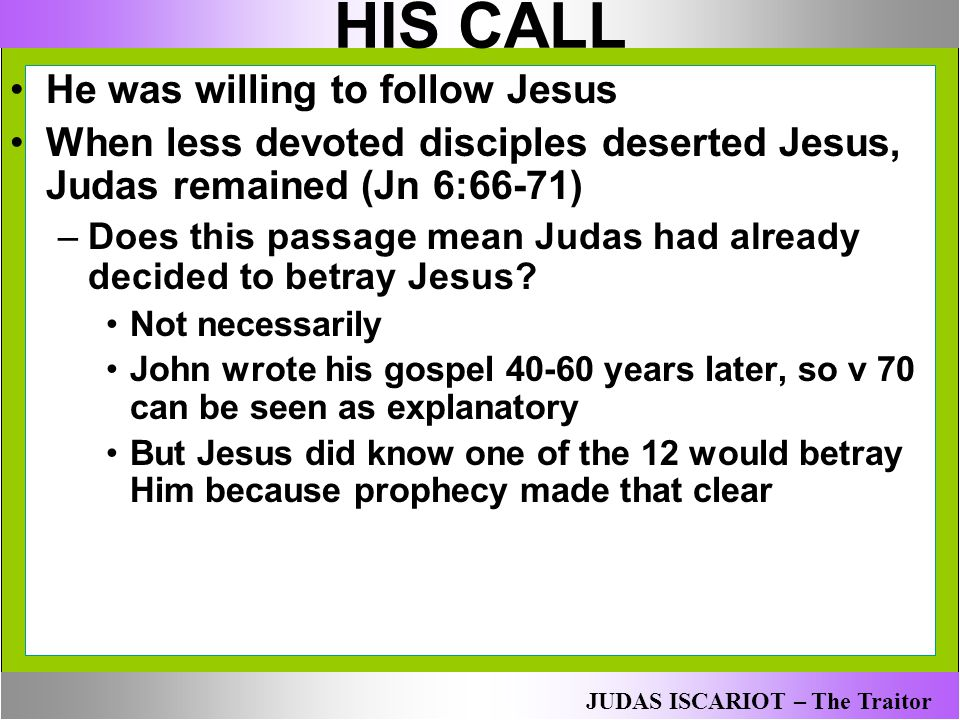 HIS CALL He was willing to follow Jesus