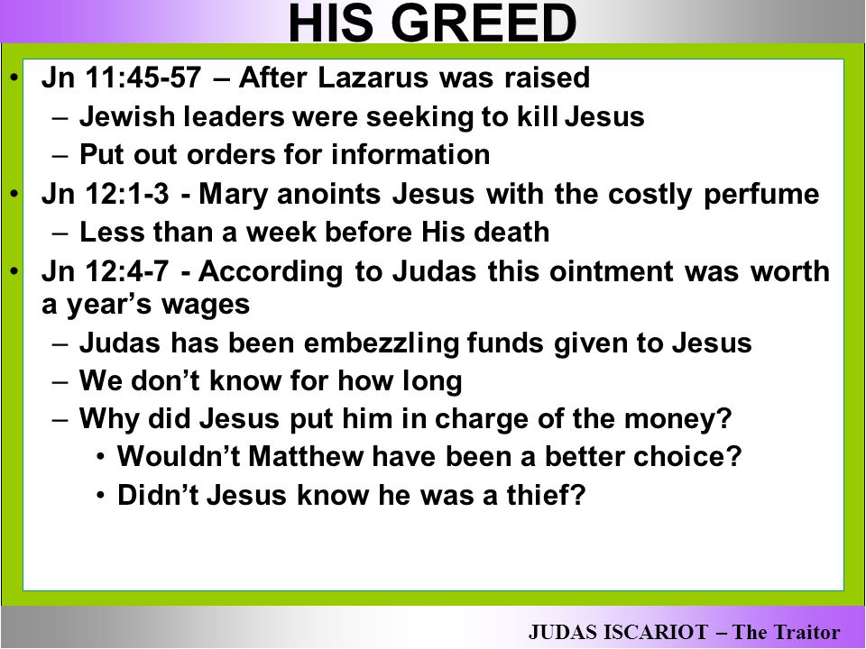 HIS GREED Jn 11:45-57 – After Lazarus was raised