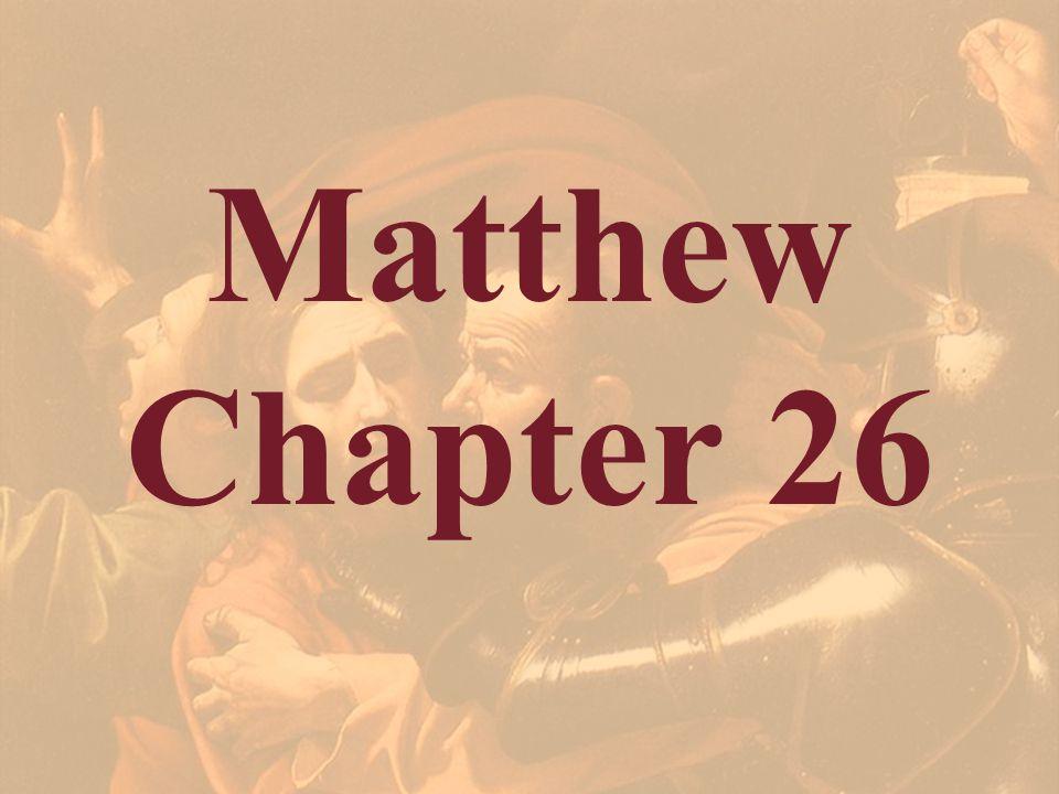 Matthew Chapter 26.