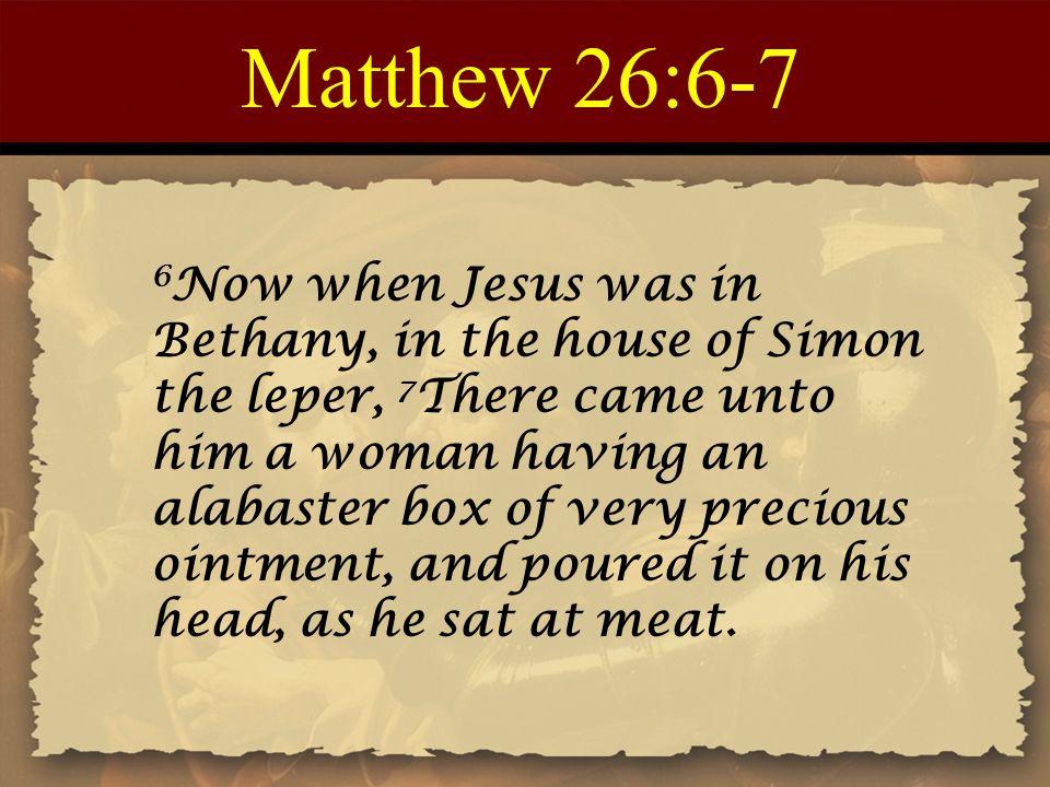 Matthew 26:6-7