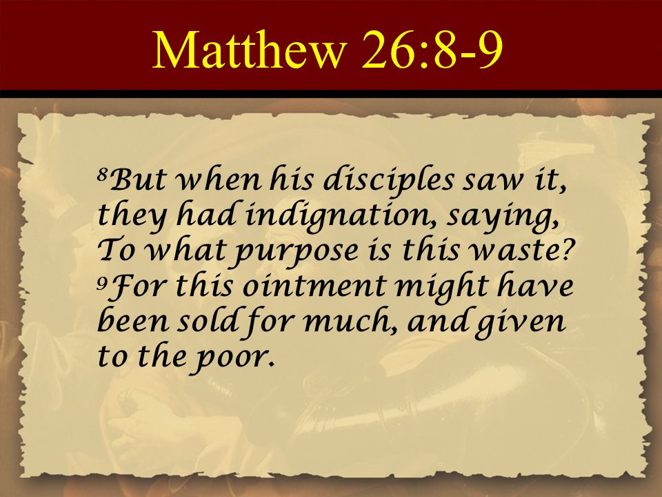 Matthew 26:8-9