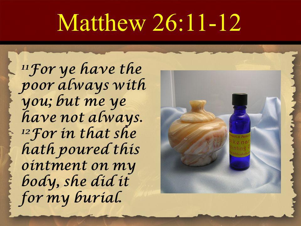 Matthew 26:11-12