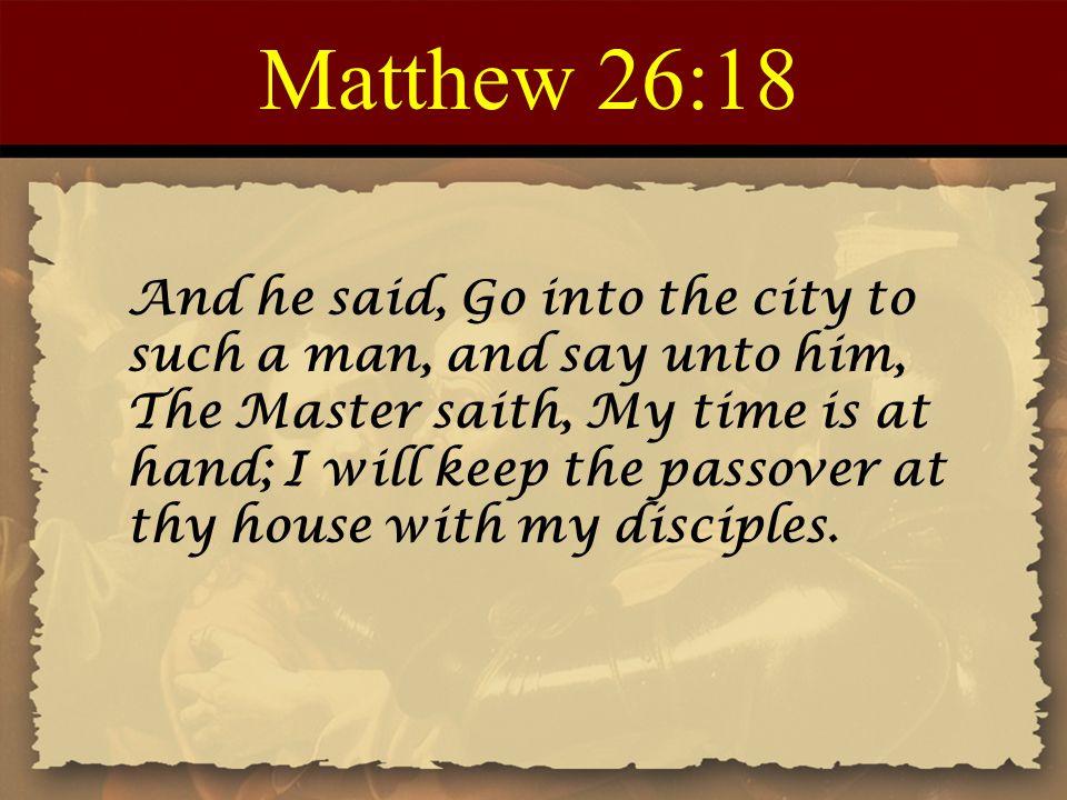 Matthew 26:18