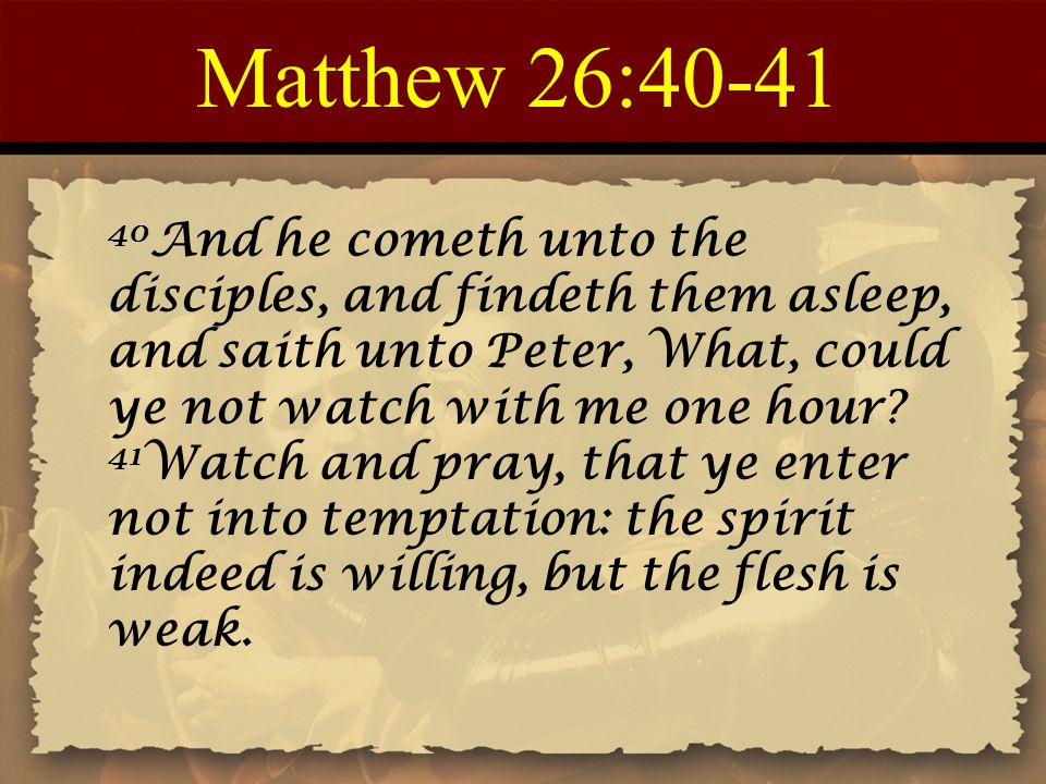 Matthew 26:40-41