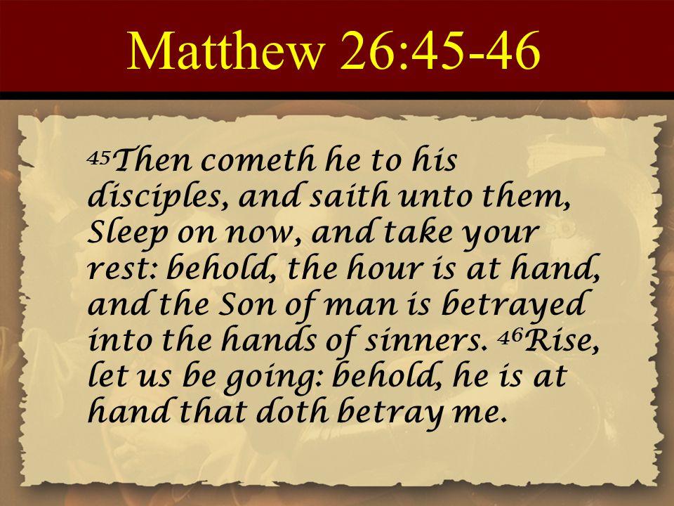 Matthew 26:45-46