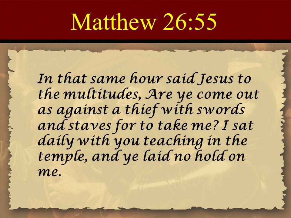Matthew 26:55