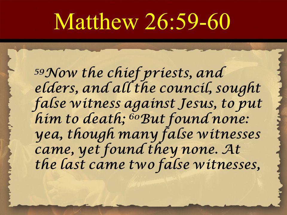 Matthew 26:59-60