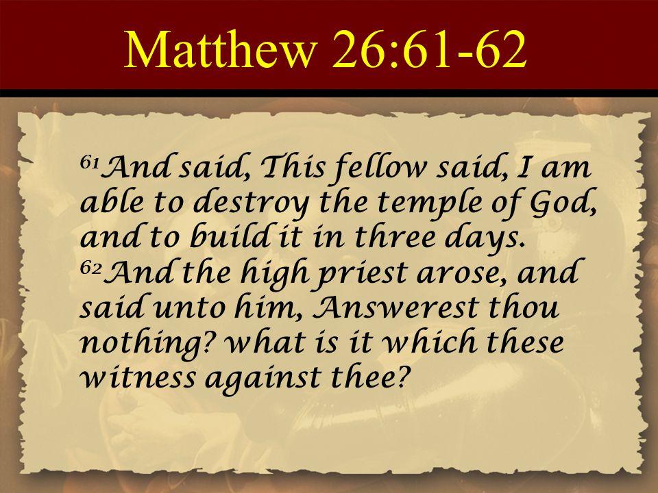 Matthew 26:61-62