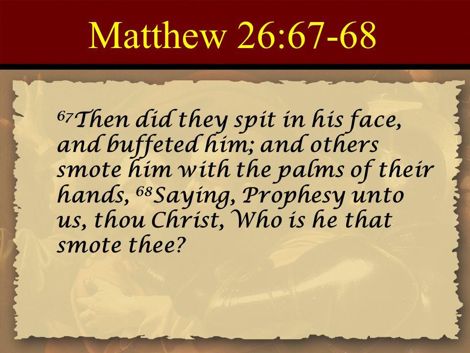 Matthew 26:67-68