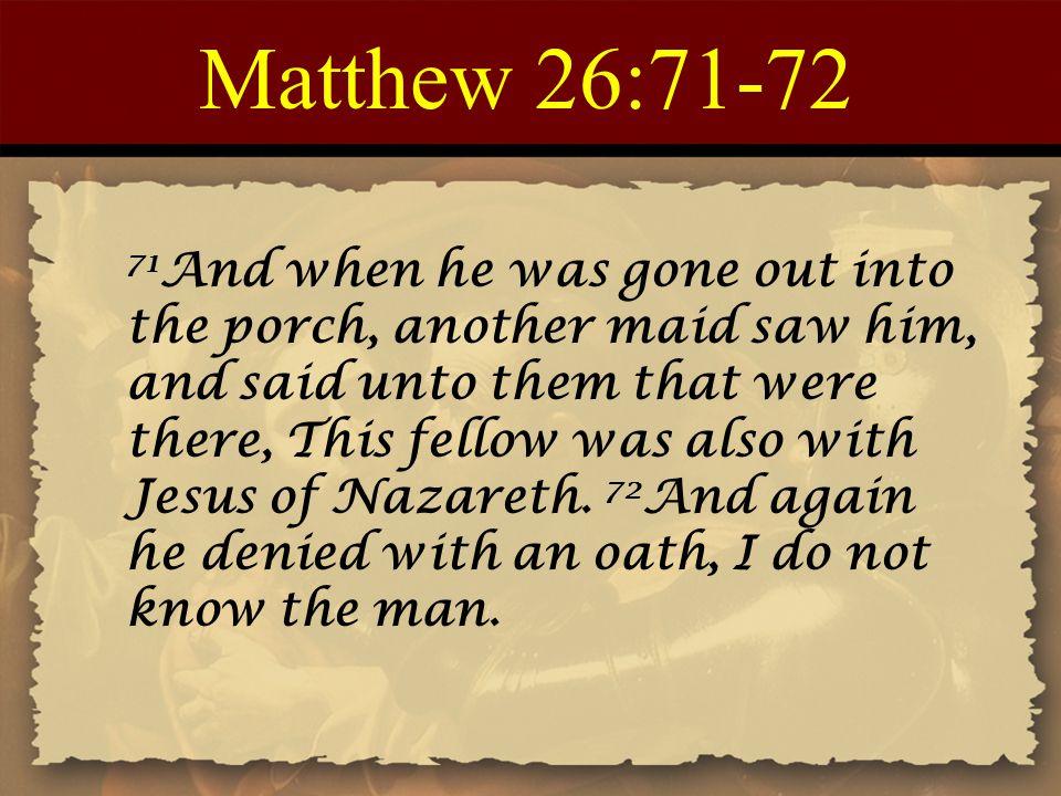 Matthew 26:71-72