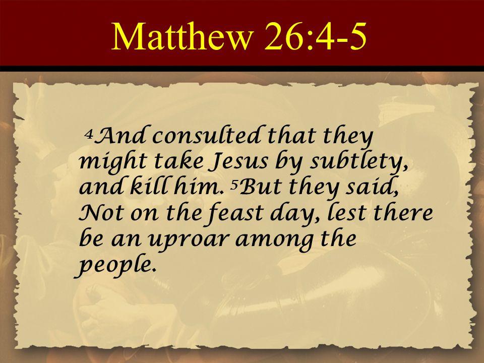 Matthew 26:4-5