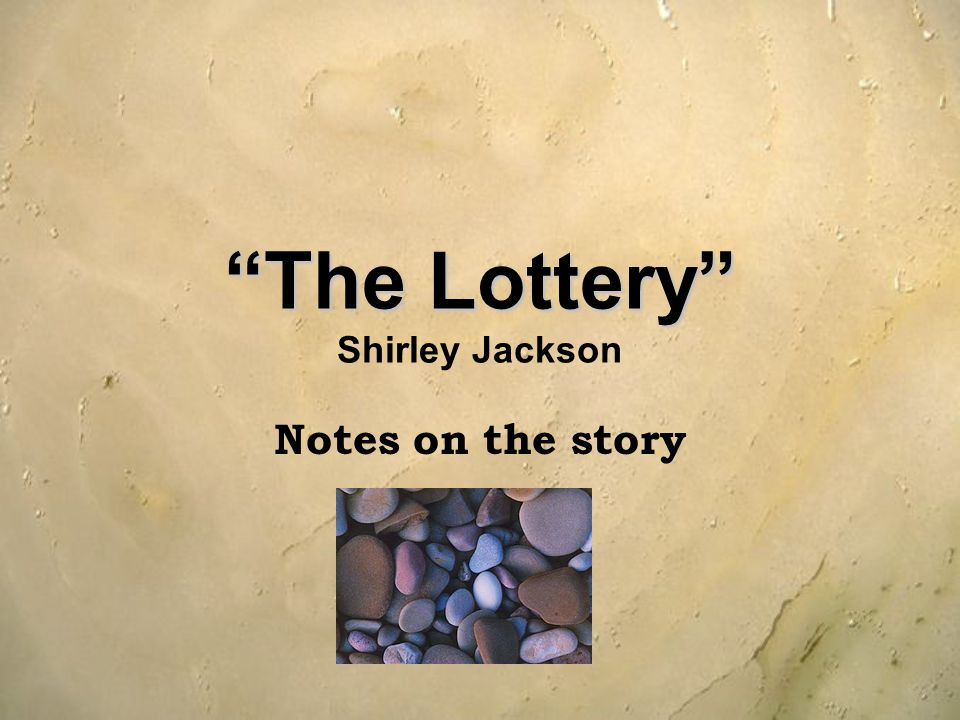 The Lottery Shirley Jackson