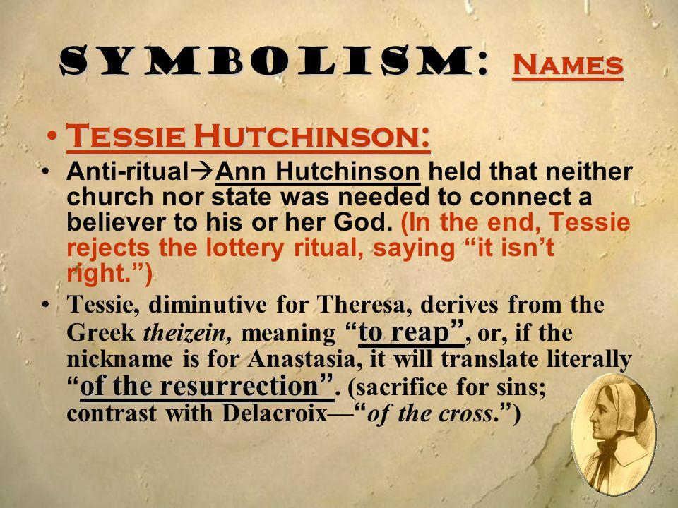 Symbolism: Names Tessie Hutchinson: