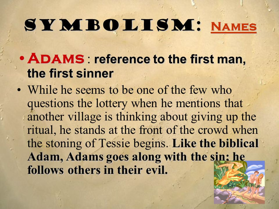 Adams : reference to the first man, the first sinner