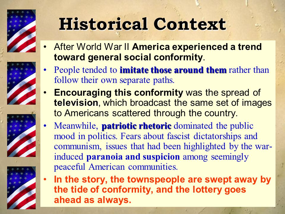 Historical Context After World War II America experienced a trend toward general social conformity.