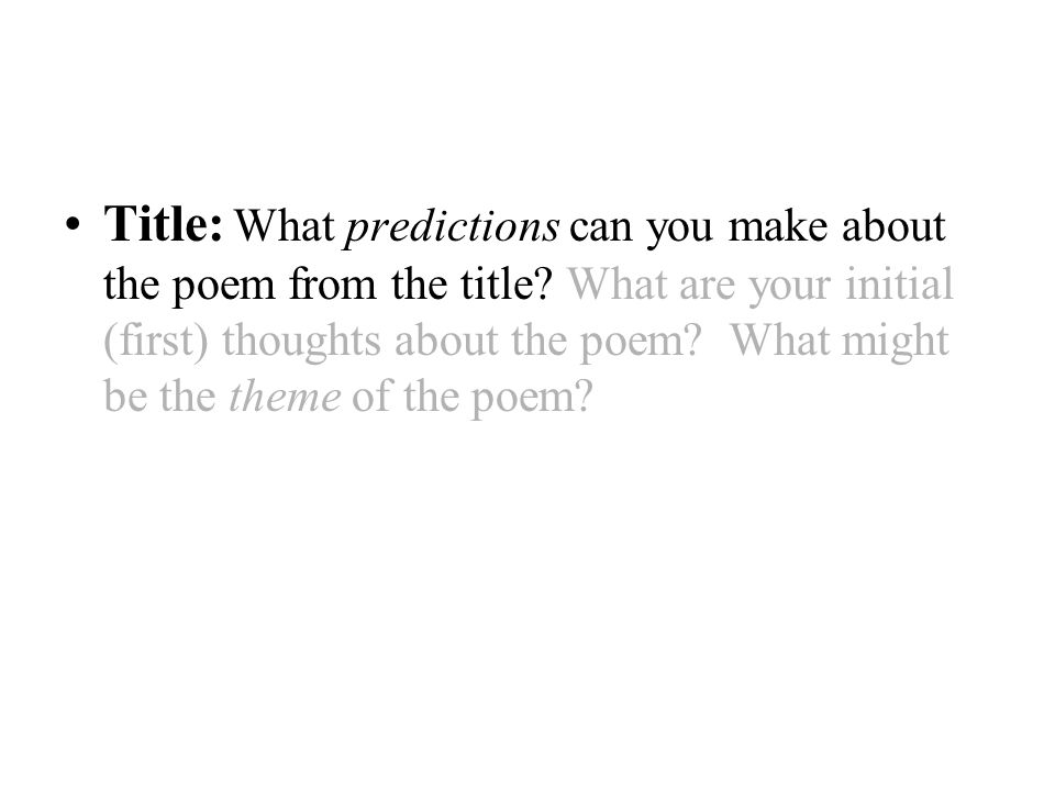 Title: What predictions can you make about the poem from the title