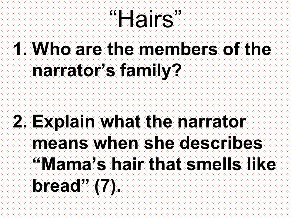 Hairs Who are the members of the narrator's family