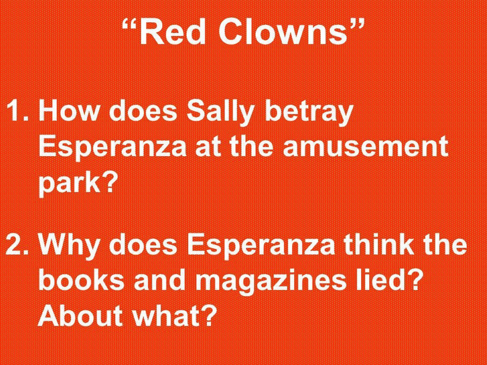 Red Clowns How does Sally betray Esperanza at the amusement park