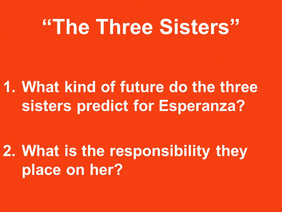 The Three Sisters What kind of future do the three sisters predict for Esperanza.