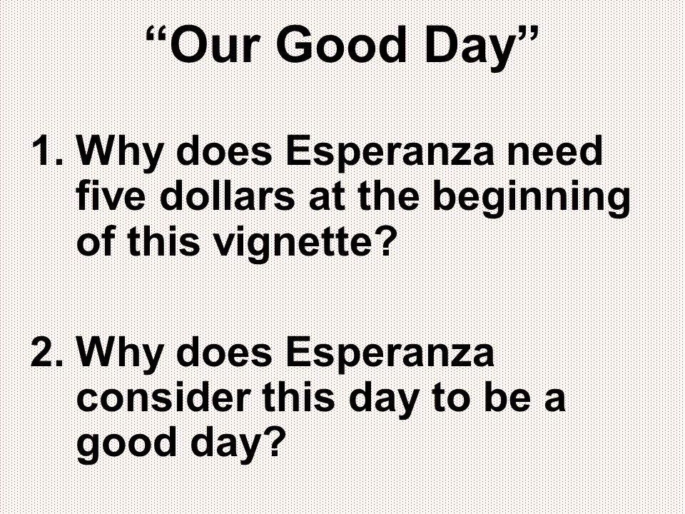 Our Good Day Why does Esperanza need five dollars at the beginning of this vignette.