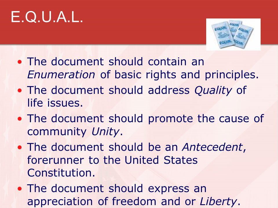 E.Q.U.A.L. The document should contain an Enumeration of basic rights and principles. The document should address Quality of life issues.