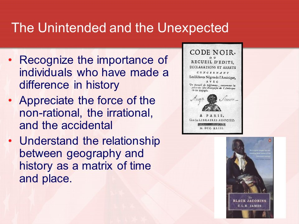 The Unintended and the Unexpected