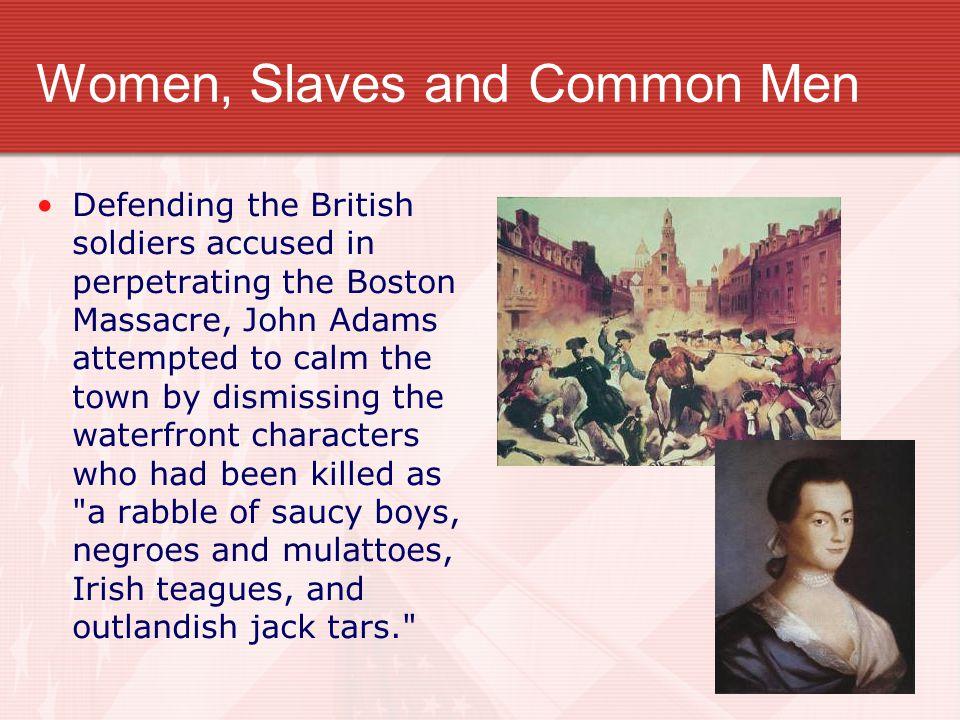 Women, Slaves and Common Men