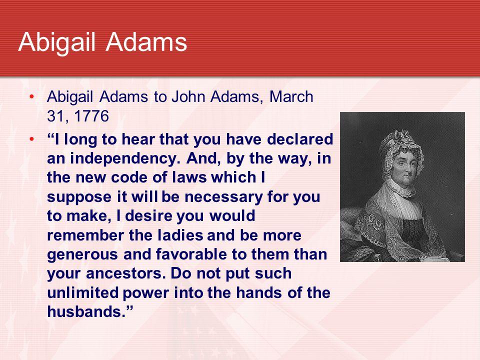 Abigail Adams Abigail Adams to John Adams, March 31, 1776