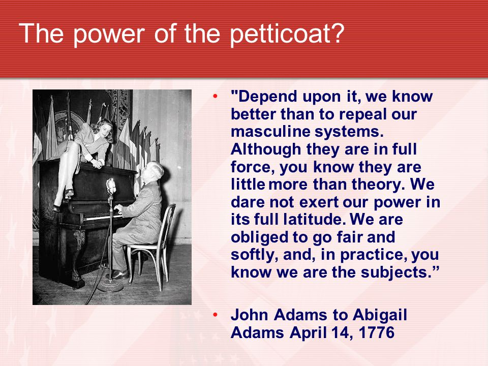 The power of the petticoat
