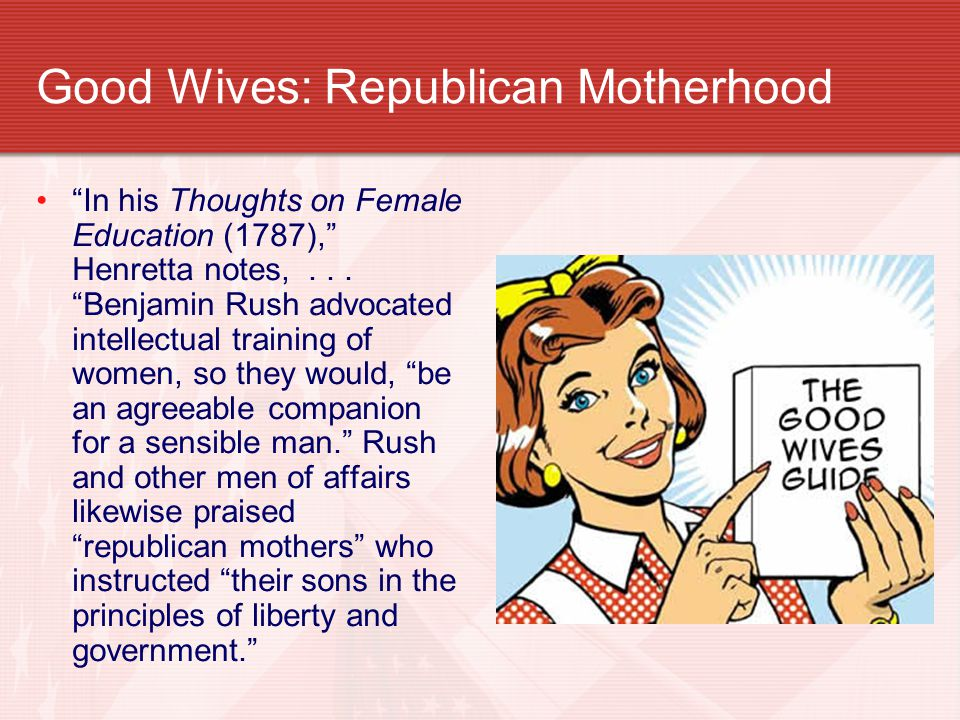 Good Wives: Republican Motherhood