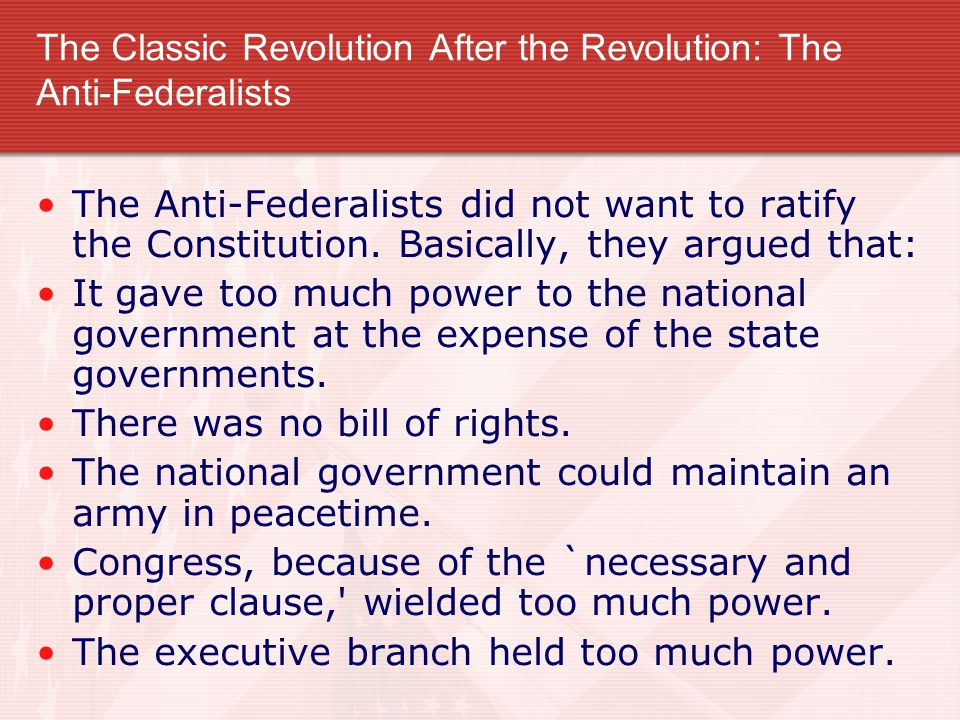 The Classic Revolution After the Revolution: The Anti-Federalists