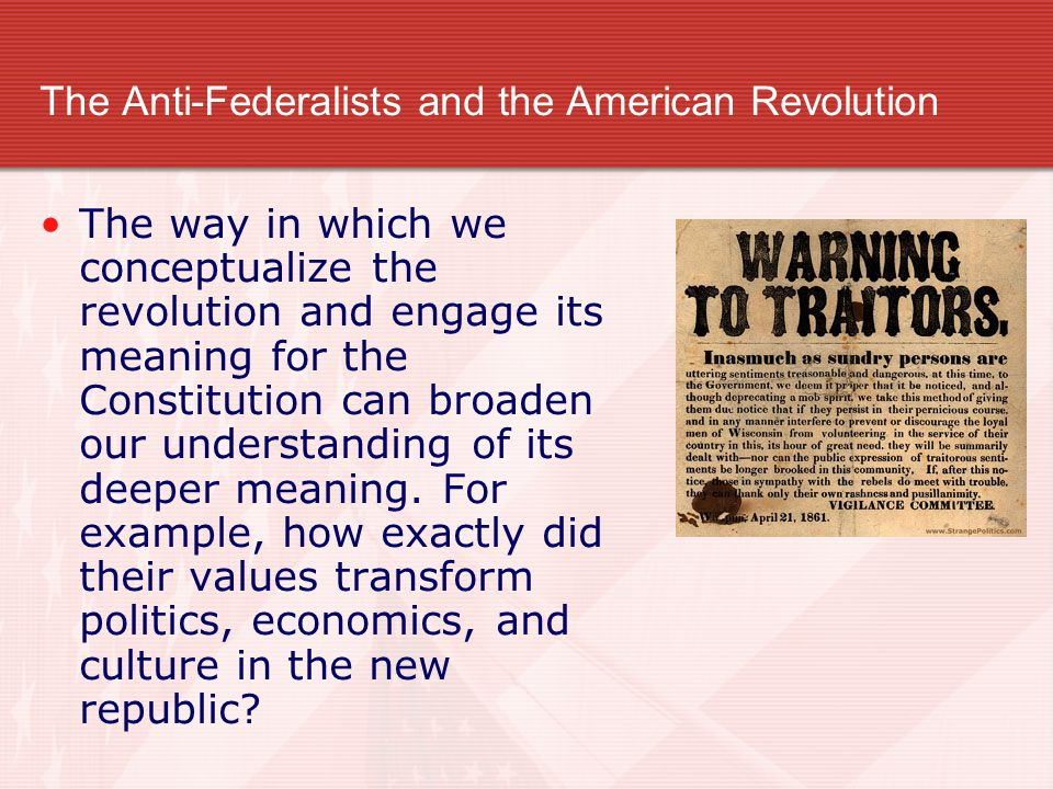 The Anti-Federalists and the American Revolution