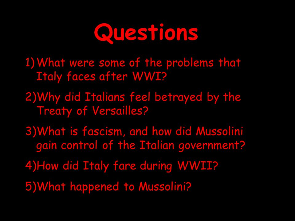 Questions What were some of the problems that Italy faces after WWI