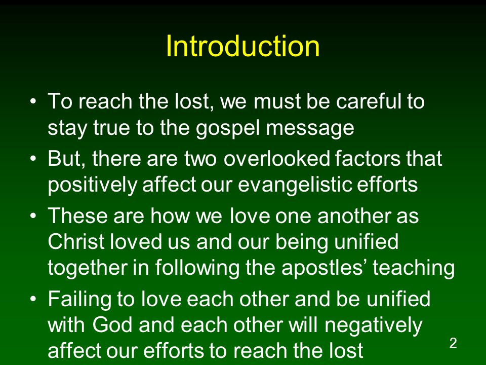 Introduction To reach the lost, we must be careful to stay true to the gospel message.