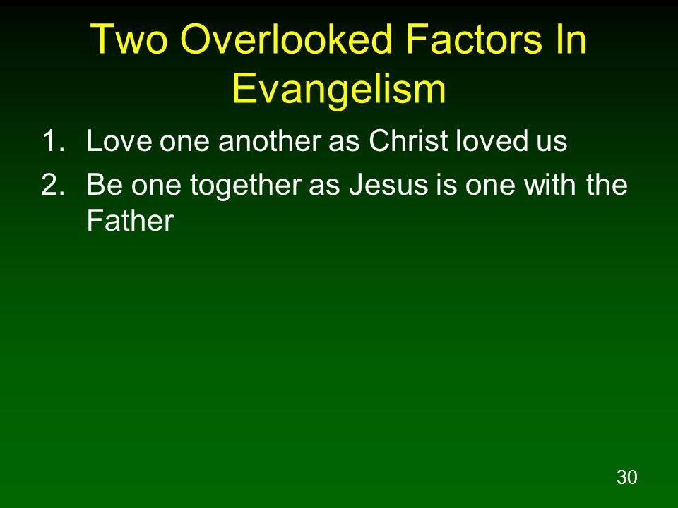 Two Overlooked Factors In Evangelism