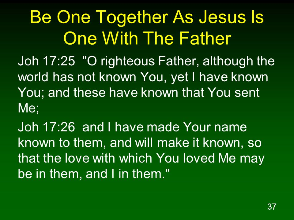 Be One Together As Jesus Is One With The Father