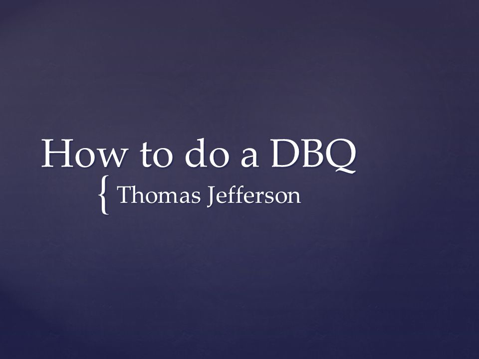 How to do a DBQ Thomas Jefferson