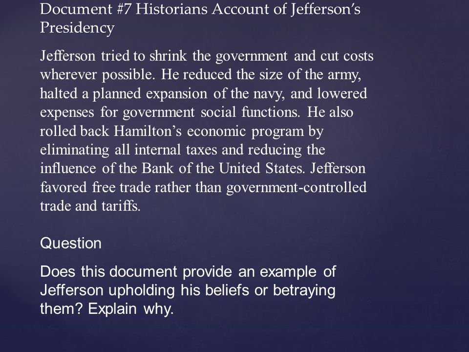 Document #7 Historians Account of Jefferson's Presidency