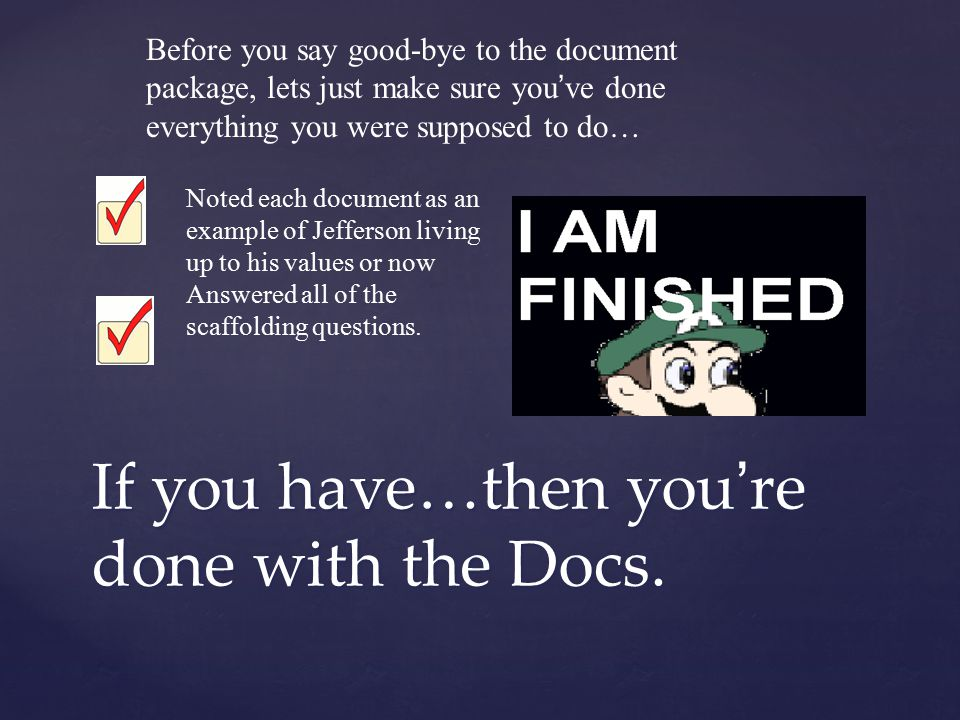 If you have…then you're done with the Docs.