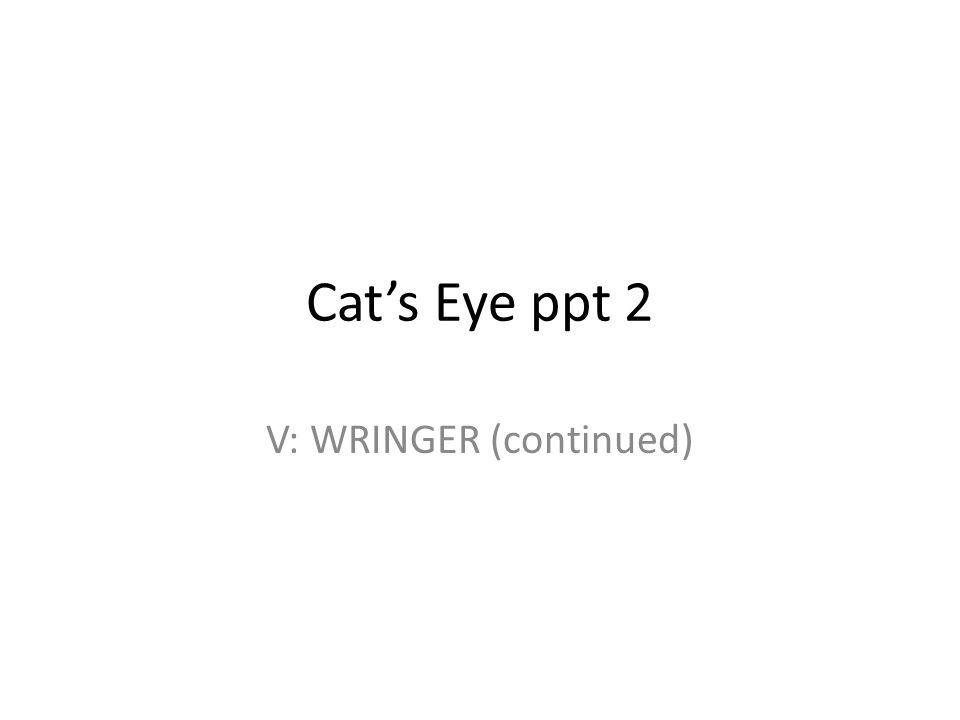 V: WRINGER (continued)