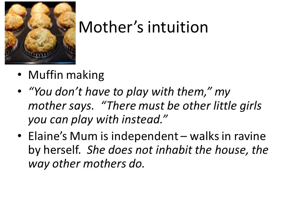 Mother's intuition Muffin making